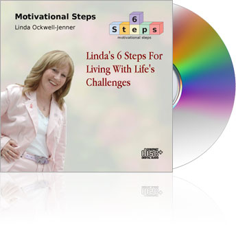 Linda's 6 Steps for Living With Life's Challenges